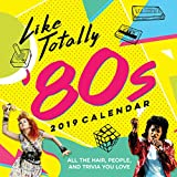 2019 Like Totally  80s Wall Calendar: All the Hair, People, and Trivia You Love