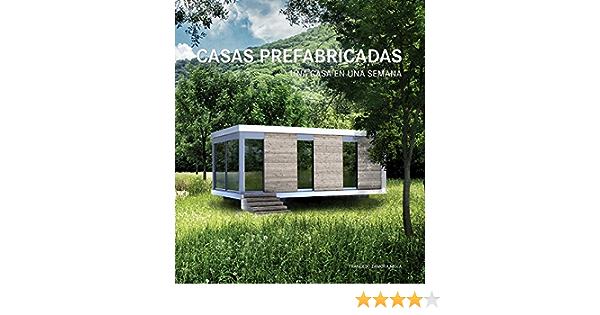 CASAS PREFABRICADAS. UNA CASA EN UNA SEMANA / PD: Amazon.es ...
