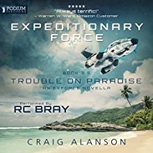 Trouble on Paradise: Expeditionary Force, Book 3.5 Audiobook by Craig Alanson Narrated by R. C. Bray