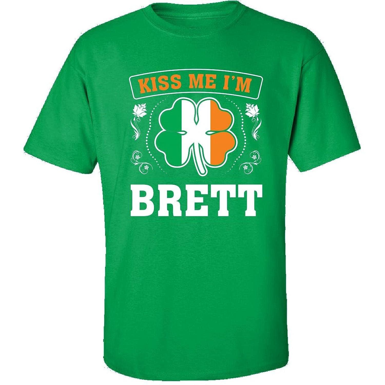 Kiss Me Im Brett And Irish St Patricks Day Gift - Adult Shirt