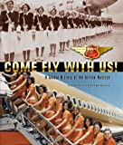 img - for Come Fly With Us! (2013). Tenth Anniversary Edition. A Global History of the Airline Hostess. book / textbook / text book