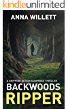 BACKWOODS RIPPER: a gripping action suspense thriller