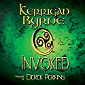 Invoked: The Moray Druids, Book 1-3 Audiobook by Kerrigan Byrne Narrated by Derek Perkins