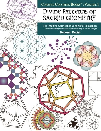 Divine Patterns of Sacred Geometry Coloring Book: For Intuitive Connection & Mindful Relaxation (Curated Coloring Books