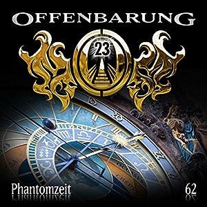 Phantomzeit (Offenbarung 23, 62) Hörspiel