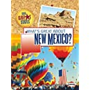 What's Great About New Mexico? (Our Great States)