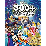 300+ Characters Coloring Book: An Exclusive Edition. Enter To The World Of Favorite Characters Such As Mickey, Mulan, Little