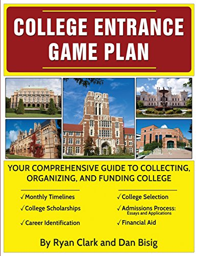 College Entrance Game Plan: Your Comprehensive Guide To Collecting, Organizing, and Funding College cover