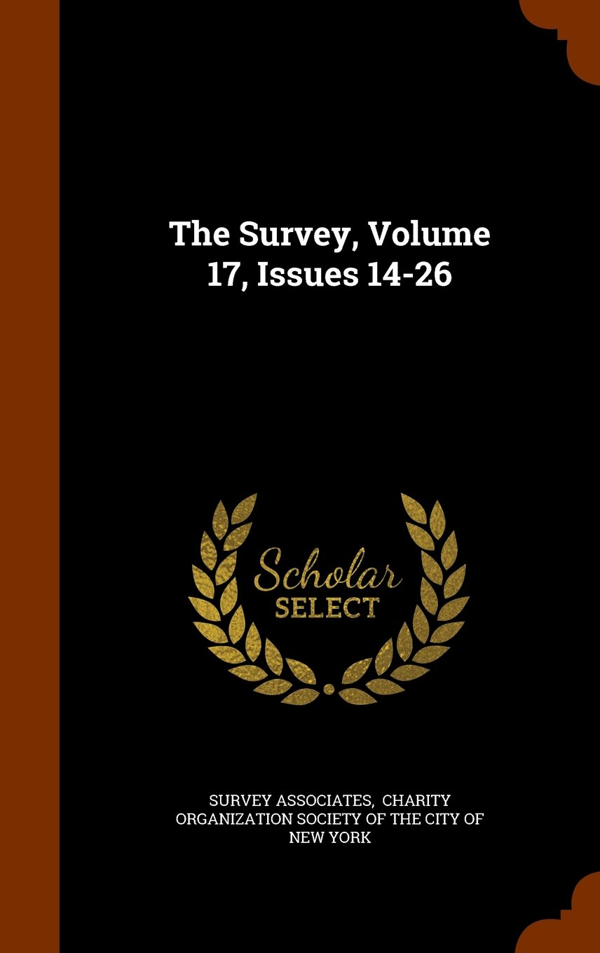 Read Online The Survey, Volume 17, Issues 14-26 PDF