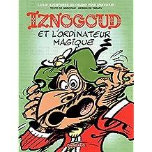 Iznogoud - tome 6 - Iznogoud et l'ordinateur magique (French Edition)
