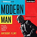 Modern Man: The Life of Le Corbusier, Architect of Tomorrow Audiobook by Anthony Flint Narrated by Mel Foster