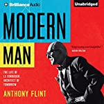 Modern Man: The Life of Le Corbusier, Architect of Tomorrow   Anthony Flint