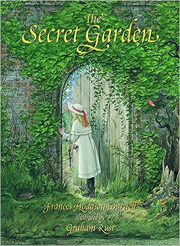 Secret Garden: Burnett, Frances Hodgson, Rust, Graham: 9780879236496:  Amazon.com: Books