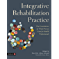 Integrative Rehabilitation Practice: The Foundations of Whole-Person Care for Health Professionals
