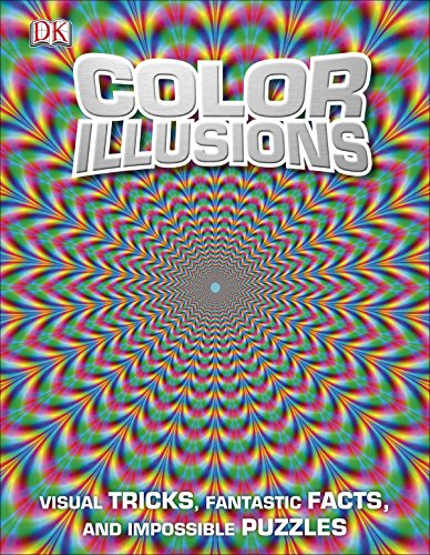 Color Illusions: Visual Tricks, Fantastic Facts, and Impossible