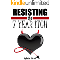 Resisting the 7 Year Itch: How to Resist Temptation to Cheat on Your Partner