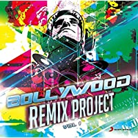 Bollywood Remix Project - Vol. 1