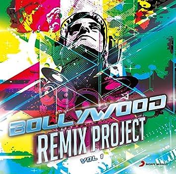 Bollywood Remix Project - Vol  1