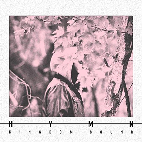 Kingdom Sound - H Y M N 2017