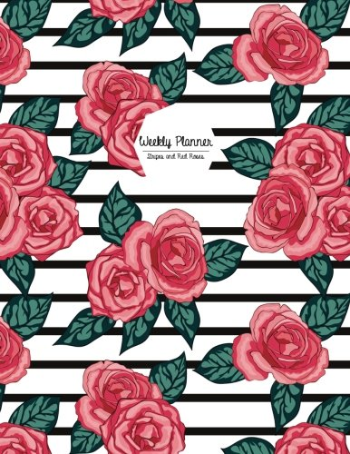 Download Weekly Planner: Stripes and Red Roses: Weekly Planner 8.5 x 11, Weekly Planner Undated, Weekly Planner Notebook, Weekly Planner Journal, Weekly ... Planner Office, Weekly Planner Organizer pdf
