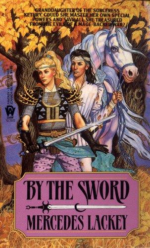 By the Sword (Kerowyn's Tale Book 1) (Best Swords Of The World)