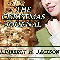 The Christmas Journal Audiobook by Kimberly B. Jackson Narrated by Barbara Nevins Taylor
