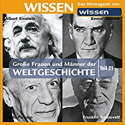 Große Frauen und Männer der Weltgeschichte (Teil 21)