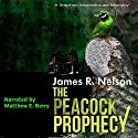 The Peacock Prophecy Audiobook by James Nelson Narrated by Matthew E Berry