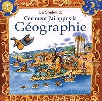 Comment j'ai appris la Géographie par Shulevitz