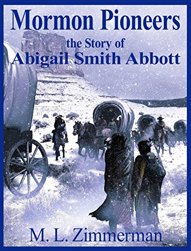 Mormon Pioneers- The Story of Abigail Smith Abbott