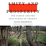 #10: Amity and Prosperity: One Family and the Fracturing of America