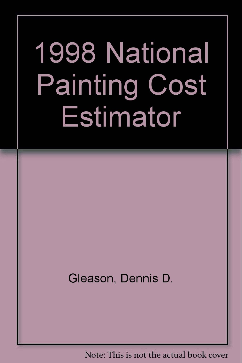 1998 National Painting Cost Estimator (National Painting Cost Estimator (W/CD))