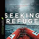 Seeking Refuge: On the Shores of the Global Refugee Crisis Audiobook by Stephan Bauman, Matthew Sorens, Issam Smeir Narrated by Lloyd James