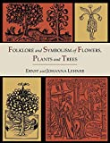 img - for Folklore and Symbolism of Flowers, Plants and Trees [Illustrated Edition] by Ernst Lehner (15-Aug-2012) Paperback book / textbook / text book