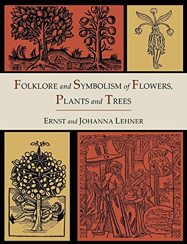 Folklore and Symbolism of Flowers, Plants and Trees [Illustrated Edition] by Ernst Lehner (15-Aug-2012) Paperback
