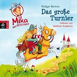 Das große Turnier (Mika, der Wikinger 3) Hörbuch