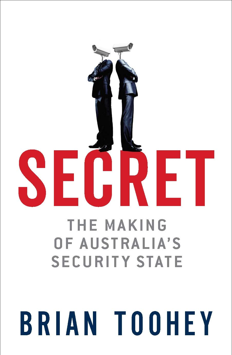 Image result for Secret: The Making of Australia's Security State