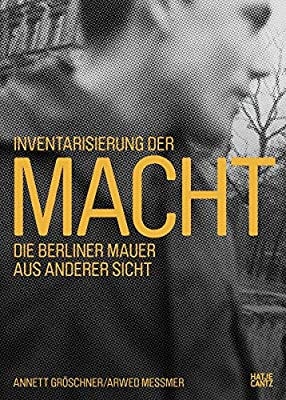 Taking Stock of Power: An Other View of the Berlin Wall (English and German Edition)