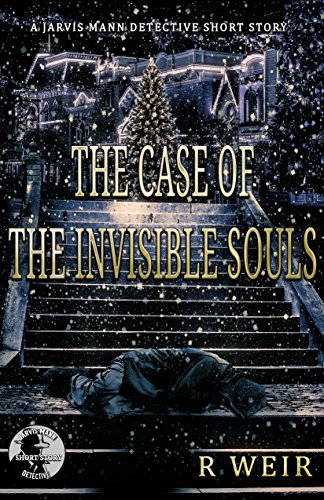 The Case of the Invisible Souls: A Jarvis Mann Detective HardBoiled Mystery Novella