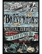 Breverton's Nautical Curiosities: A Book of the Sea