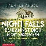 Night Falls: Du kannst dich nicht verstecken   Jenny Milchman