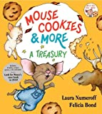 img - for Mouse Cookies & More: A Treasury [With CD (Audio)-- 8 Songs and Celebrity Readings] (If You Give...) by Numeroff. Laura Joffe ( 2006 ) Hardcover book / textbook / text book