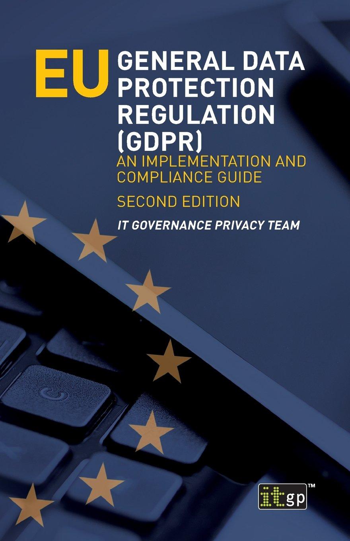 EU General Data Protection Regulation (GDPR): An