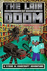 The Lair of Doom: A Steve in Minecraft Adventure (The Glitch Battle Book 1)