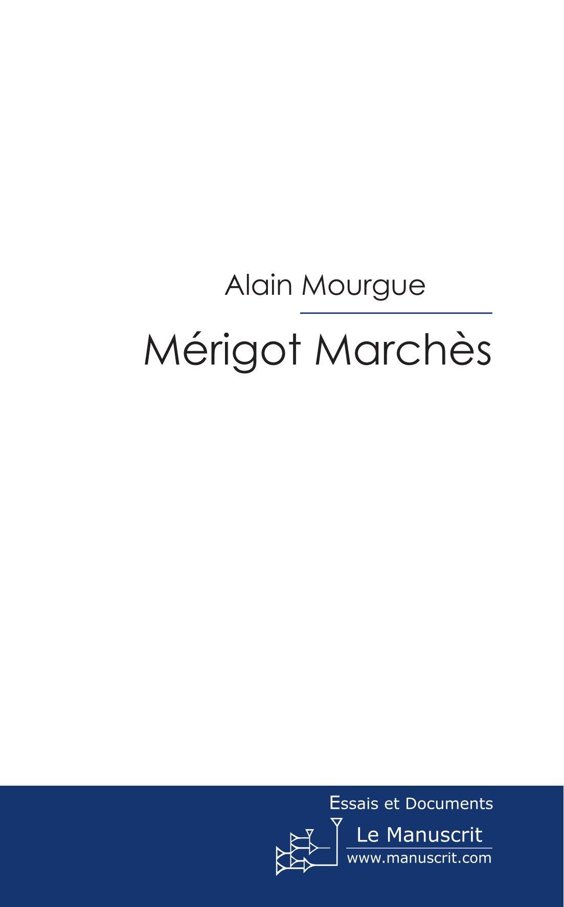 Mérigot Marchès (ESSAI ET DOC) (French Edition)