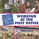 Working at the Post Office (21st Century Junior Library: Careers)