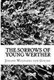 The Sorrows of Young Werther, Johann Wolfgang von Goethe, 1484058631