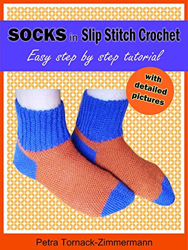 Socks In Slip Stitch Crochet Easy Step By Step Tutorial Kindle