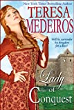 Front cover for the book Lady of Conquest by Teresa Medeiros