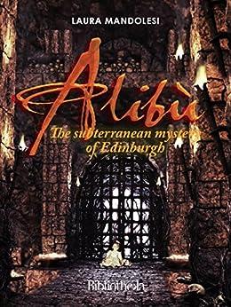 Alibù: The subterranean mystery of Edinburgh (Kids) by [Laura Mandolesi]